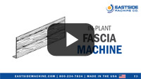 In-Plant Fascia Machine