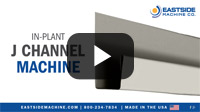 In-Plant J Channel Machine